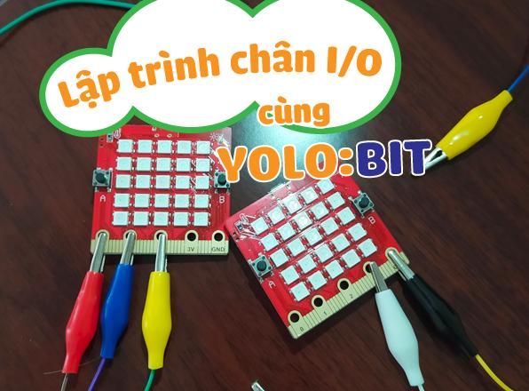 Lập trình chân I/O với Yolo:Bit