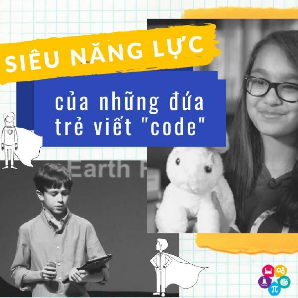 Siêu năng lực của những đứa trẻ viết code