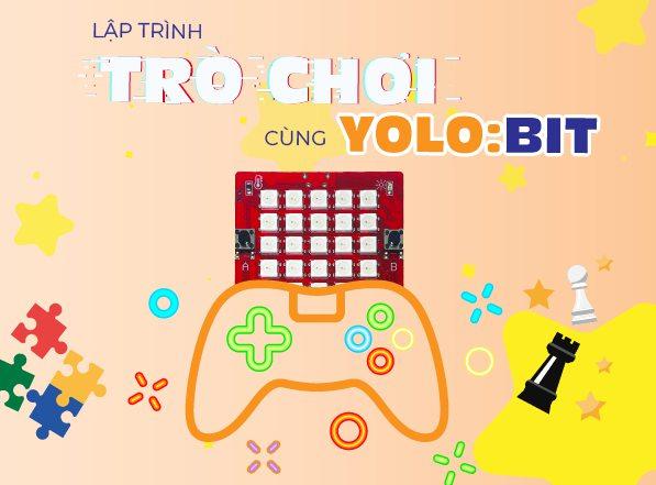 Dạy lập trình cho trẻ với Yolo:Bit