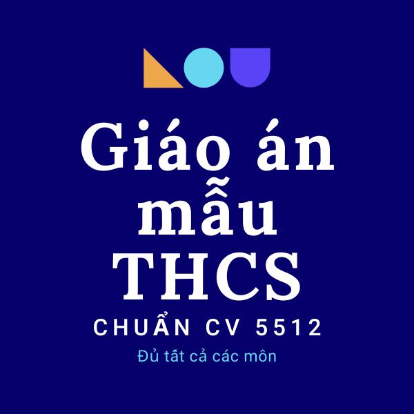 Giáo án mẫu THCS theo chuẩn công văn 5512