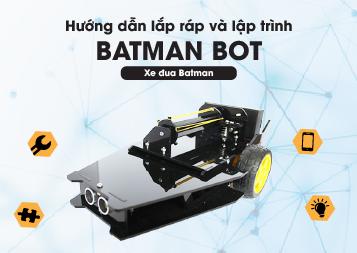 Hướng dẫn lắp ráp và lập trình BatmanBot