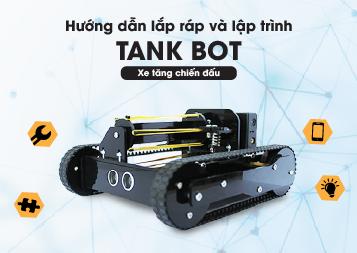 Hướng dẫn lắp ráp và lập trình TankBot