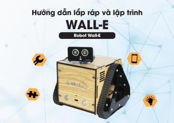 Hướng dẫn lắp ráp và lập trình Wall - E