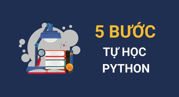 Tự học Python chỉ với 5 bước đơn giản