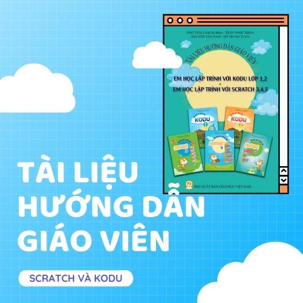 Tài liệu hướng dẫn giáo viên - Scratch 3.0 online và Kodu